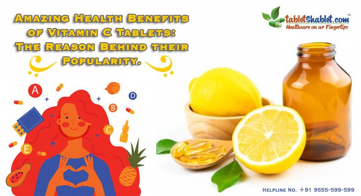 Amazing Health Benefits of Vitamin C Tablets